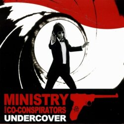 Ministry And Co-Conspirators - Undercover (2010)