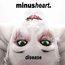 Minusheart - Disease (2009)