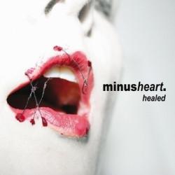 Minusheart - Healed (2010)