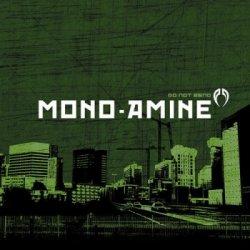 Mono-Amine - Do Not Bend (2010)