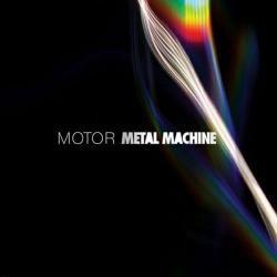 Motor - Metal Machine (2009)
