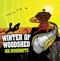 Mr. Woodnote - Winter of Woodshed (2009) jazz, saxphone, beatbox, hip hop, experimental