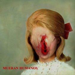Mueran Humanos - Mueran Humanos (2010)