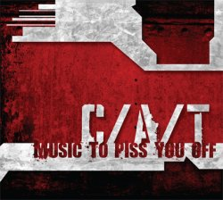 C/A/T - Music To Piss You Off (2010)