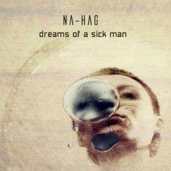 Na-Hag - Dreams Of A Sick Man (2011)