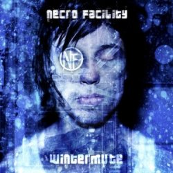 Necro Facility - Wintermute (Including Limited Edition Bonus CD - The Lost Tapes) (2011)