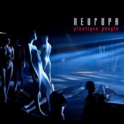 Neuropa - Plastique People (Ltd.Ed.) (2010)