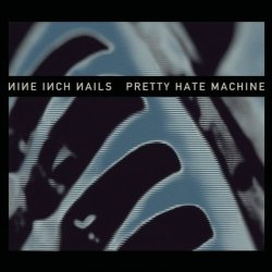 Nine Inch Nails - Pretty Hate Machine (Remastered) (2010)