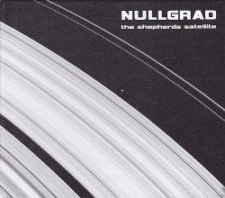 Nullgrad - The Shepherds Satellite (2010)