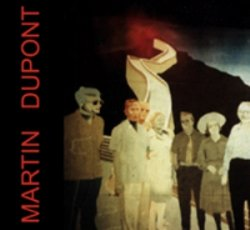 Martin Dupont - Other Souvenirs (Inédits) (Remastered) (2009)