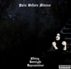 Pain Before Silence - Ebony Twilight Depressions (2010)