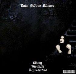 Pain Before Silence - Ebony Twilight Depressions (2010)