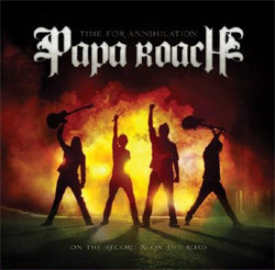 Papa Roach - Time For Annihilation (2010)