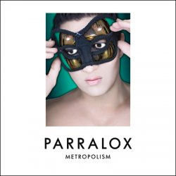 Parralox - Metropolism (Limited Edition) (2011)