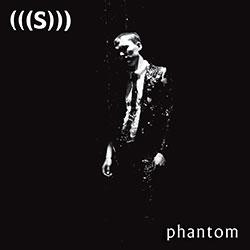 (((S))) - Phantom (2010)