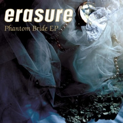 Erasure - Phantom Bride (EP) (2009)