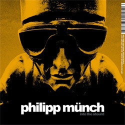 Philipp Münch - Into The Absurd (2011)
