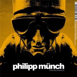 Philipp Münch - Into The Absurd (2011)