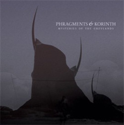 Phragments & Korinth - Mysteries of the Greyland (2010)