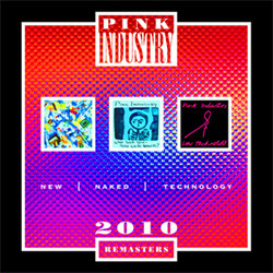 Pink Industry - New Naked Technology 2010 Remasters (Limited Edition 2CD) (2010)