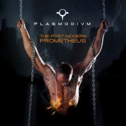 Plasmodivm - The Post-Modern Prometheus (2011)