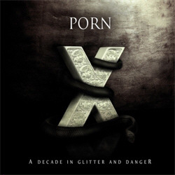Porn - A Decade In Glitter And Danger (2010)
