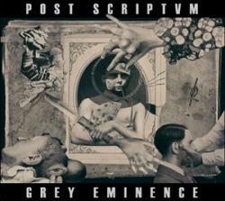 Post Scriptvm - Grey Eminence (2010)