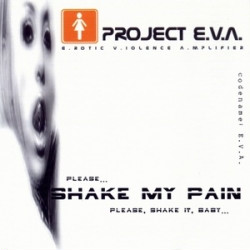 Project E.V.A. - Shake My Pain (2009)