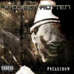 Project Rotten - The Freakshow (2010)