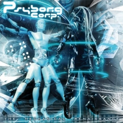 Psyborg Corp. - The Mechanical Renaissance (2010)