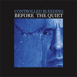 Controlled Bleeding - Before The Quiet (2008)