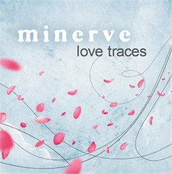 Minerve - Love Traces (2007)