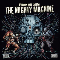 Dynamik Bass System - The Mighty Machine (2008)