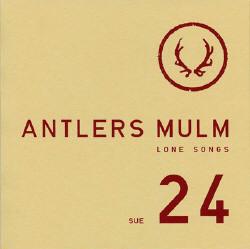 Antlers Mulm - Lone Songs