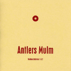 Antlers Mulm - Weihnachtsfunk 1 and 2 (Limited Edition) (2008)