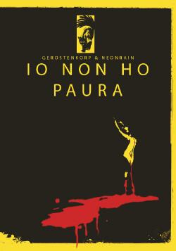 Gerostenkorp And Neon Rain - Io Non Ho Paura (Limited Edition) (2008)