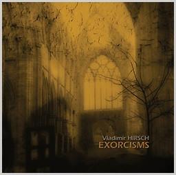 Vladimír Hirsch - Exorcisms (Limited Edition) (2008)
