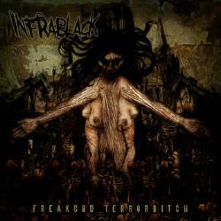 Infra Black - FreakGod TerrorBitch (2009)