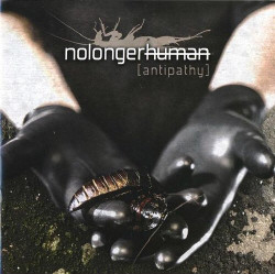 NoLongerHuman - Antipathy (2009)