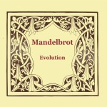 Mandelbrot - Evolution (2009)