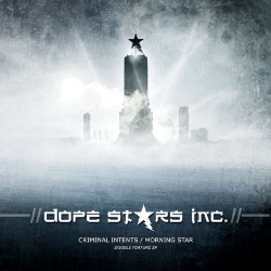 Dope Stars Inc. - Criminal Intents / Morning Star (Japanese Limited Edition) (2009)
