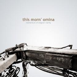 This Morn' Omina - Momentum of Singular Clarity (2009)