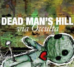 Dead Mans Hill - Via Occulta (Limited Edition) (2009)