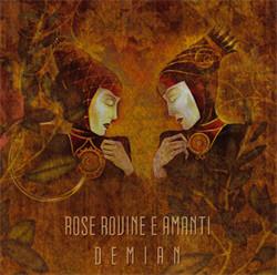 Rose Rovine E Amanti - Demian (2009)