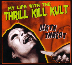My Life With Thrill Kill Kult - Death Threat (2CD Limited Edition) (2009)