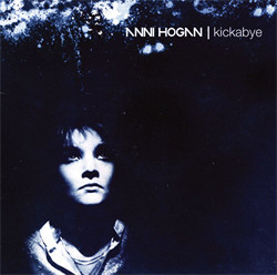 Anni Hogan - Kickabye (Remastered) (2CD) (2009)