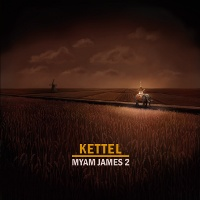 Kettel - Myam James 2 (2009)