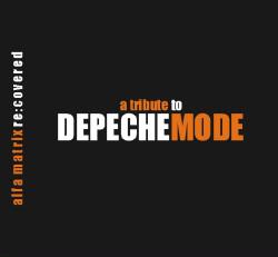VA - Alfa Matrix - Re:Covered - A Tribute To Depeche Mode (3CD Limited Edition) (2009)