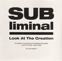 Subliminal - Look At The Creation (Limited Edition Vinyl) (2009)
