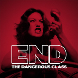 End - The Dangerous Class (2009)